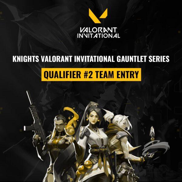 Knights-Valorant-Invitational-Gauntlet-Series-Qualifier-2